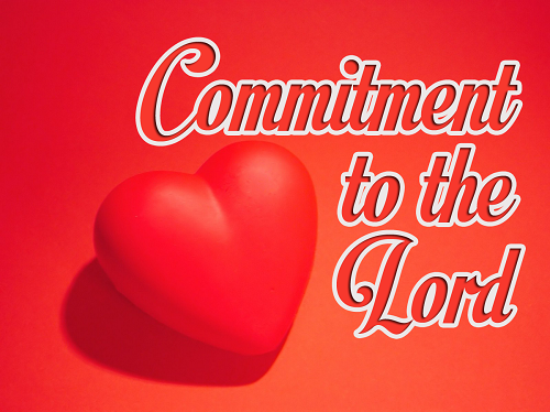 Commitment to the Lord sermon