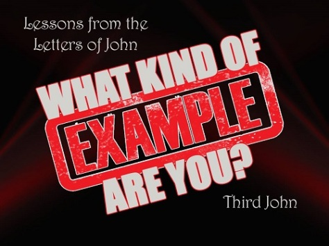 What Kind of Example Are You? Lessons from the letters of John